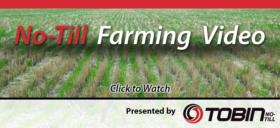 No Till Farming - Presented by Tobin No-Till